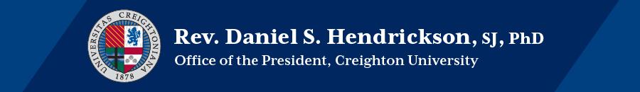 Creighton University President, the Rev. Daniel Hendrickson, SJ